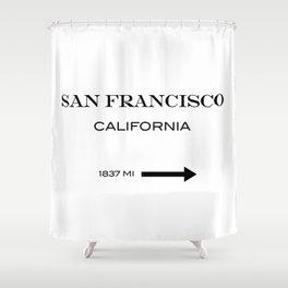 San Francisco - California  Shower Curtain