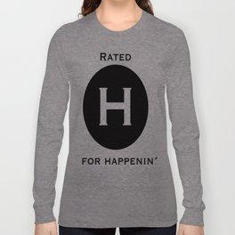 H for Happenin' Long Sleeve T-shirt