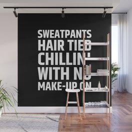 SWEATPANTS HAIR TIED CHILLIN' WITH NO MAKE-UP ON (Black & White) Wall Mural