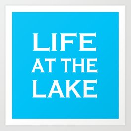 Life At The Lake - Summer Blue and White Art Print