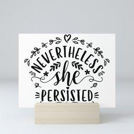 Nevertheless, she persisted. (HBCS) Black text Mini Art Print