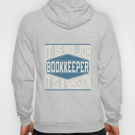 Bookkeeper  - It Is No Job, It Is A Mission Hoody