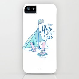 Camp Hair Don't Care iPhone Case