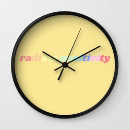 radiate positivity Wall Clock