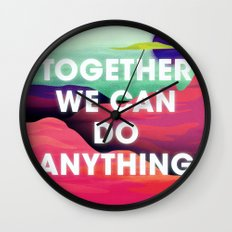 Together We Can Do Anything Wall Clock