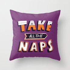 TAKE ALL THE NAPS Throw Pillow