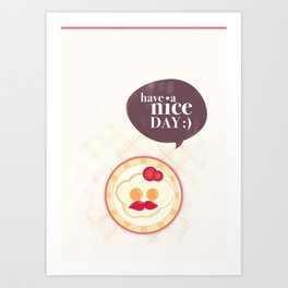 Have a nice day :) Art Print