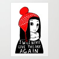 I Will Never Live This Day Again Art Print