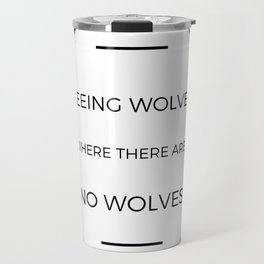 Seeing Wolves (Where There Are No Wolves) Travel Mug