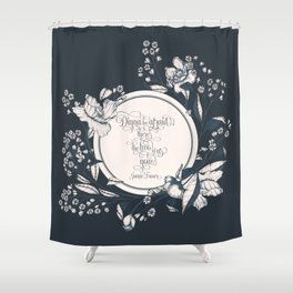 Dinna be afraid, there's the two of us now. Jamie Fraser Shower Curtain
