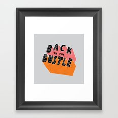 Back to the Bustle Framed Art Print