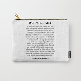 Daring Greatly, Theodore Roosevelt, Quote Carry-All Pouch