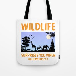 Wildlife Surprises You When You Least Expect It Tote Bag