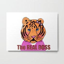The REAL BOSS aka: the tigress Metal Print