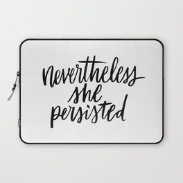 Nevertheless, She Persisted (stacked on white) Laptop Sleeve