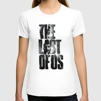 the last of us T-shirts featuring The Last of Us by Tatiana Anor
