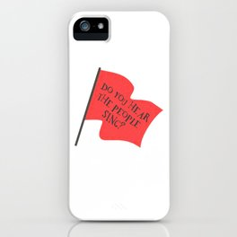 Do You Hear The People Sing? iPhone Case