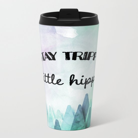 Stay trippy little hippie watercolor Metal Travel Mug