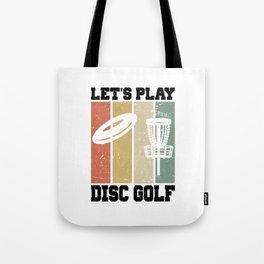 Let's Play Disc Golf T Shirt Disc Golf TShirt Disc Golfer Shirt Vintage Gift Idea Tote Bag