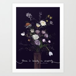 There's beauty in simplicity Art Print