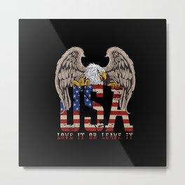 Love it or Leave it Metal Print