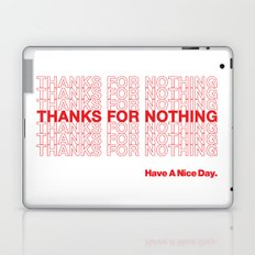 THANKS FOR NOTHING. Laptop & iPad Skin