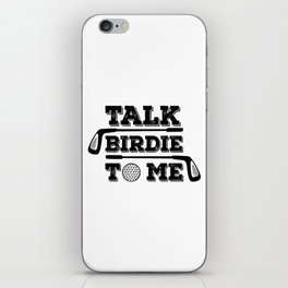 Talk Birdie To Me - Funny Golf Golfer Golfing Gift iPhone Skin