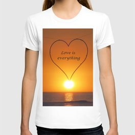 Love is everything T-shirt