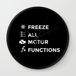 Freeze All Motor Functions Wall Clock