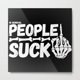 People Suck Metal Print