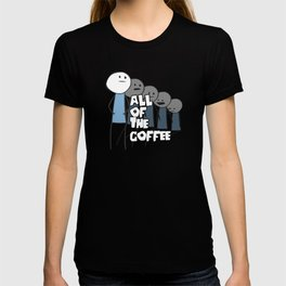 All of the Coffee T-shirt