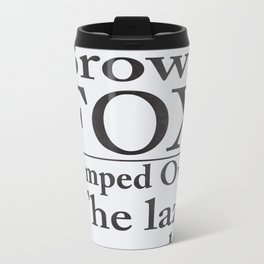 The quick brown fox and the lazy typographer Metal Travel Mug