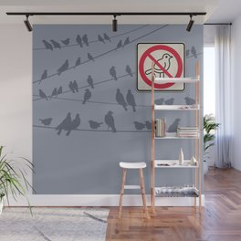 Birds Sign - NO droppings 1 Wall Mural