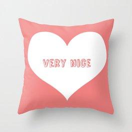 """Very Nice"" Throw Pillow"