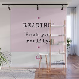 READING! Fuck you reality. Wall Mural