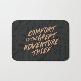 Comfort is the Great Adventure Thief Bath Mat