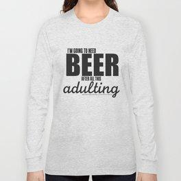 Long Day = Beer Long Sleeve T-shirt