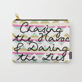 Chasing the Havoc and Daring the Lies Carry-All Pouch