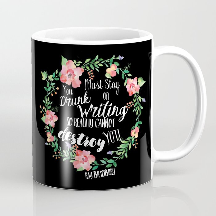 Drunk On Writing (Ray Bradbury Quote) Coffee Mug