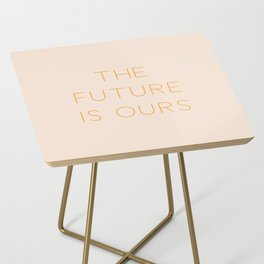 The Future Is Ours Side Table