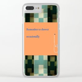 Remember to shower Clear iPhone Case