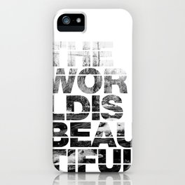 The World is Beautiful iPhone Case