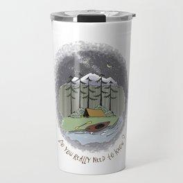 Do You Really Need to Know? Travel Mug
