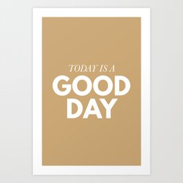Today is a good day - typography Art Print