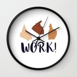 Work! (Schuyler Sisters) Wall Clock