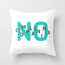 No Complaining Throw Pillow