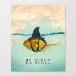 Be Brave - Brilliant Disguise Canvas Print