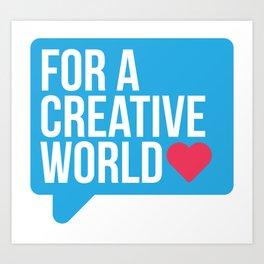 For a Creative World  Art Print