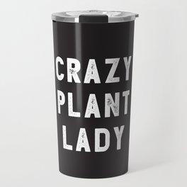 Crazy Plant Lady Travel Mug