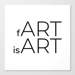 fArt is Art Canvas Print